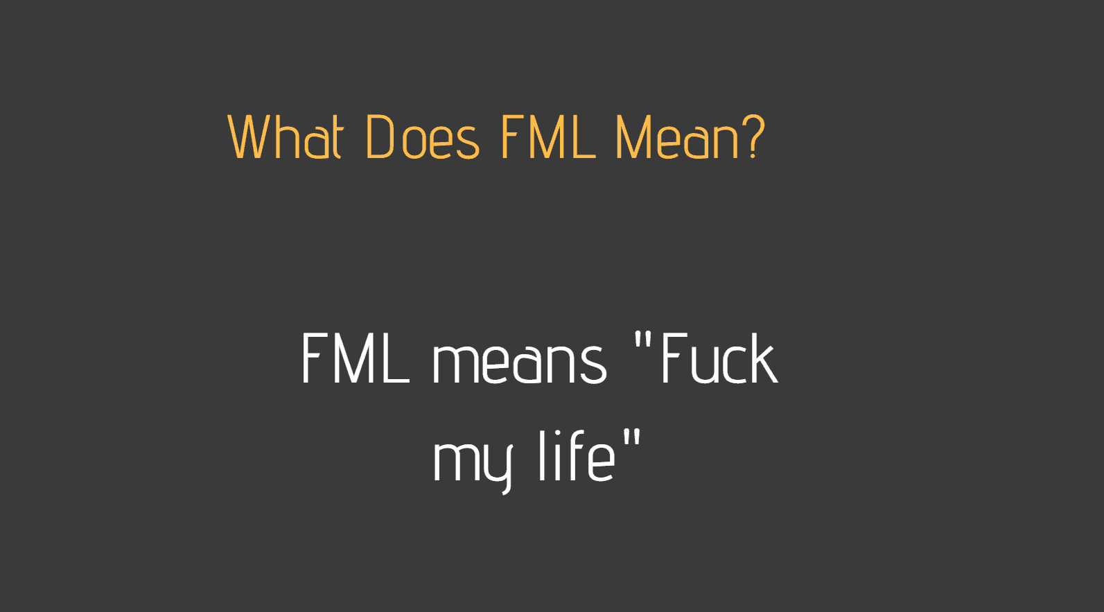fml meaning
