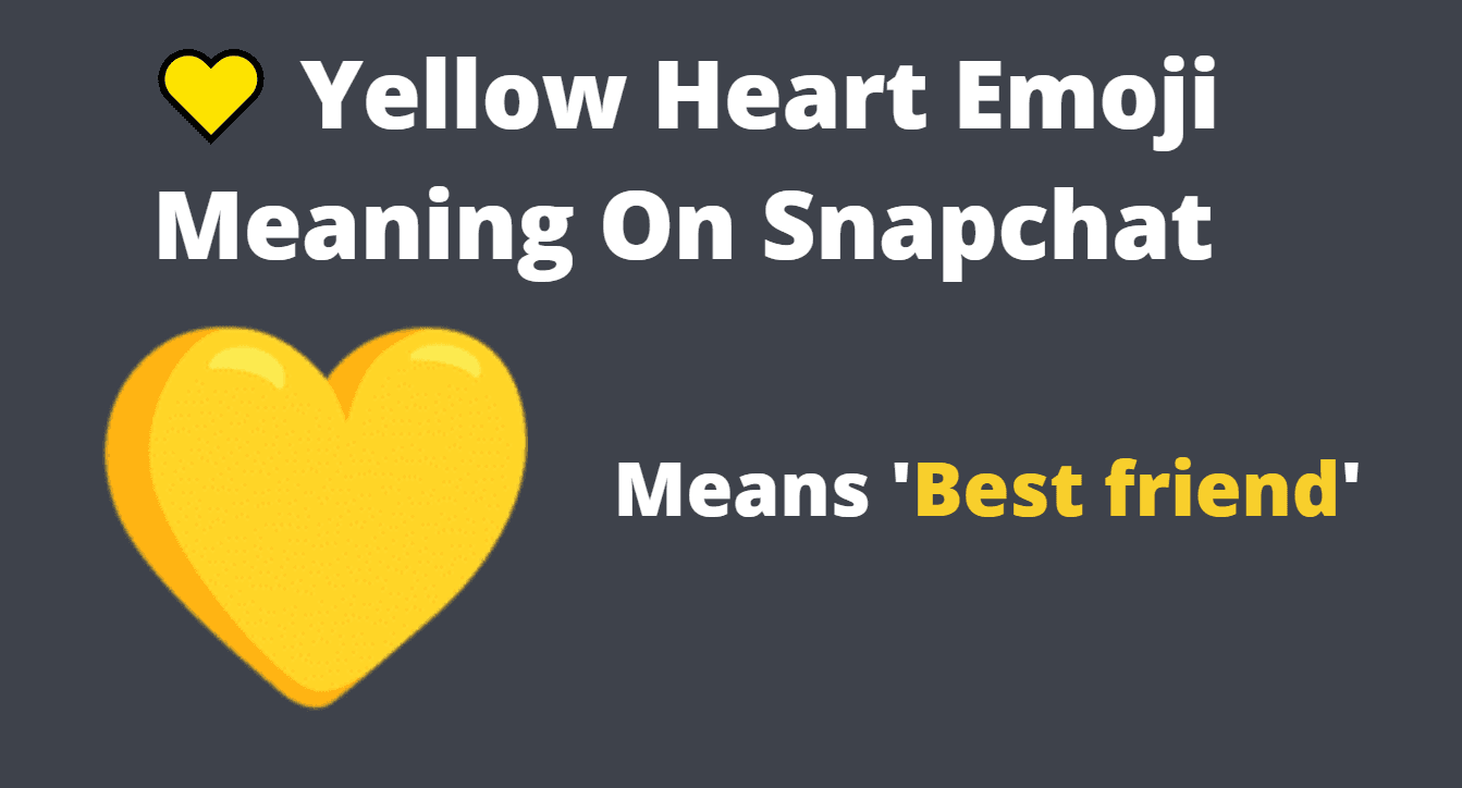 Yellow Heart Emoji Meaning On Snapchat